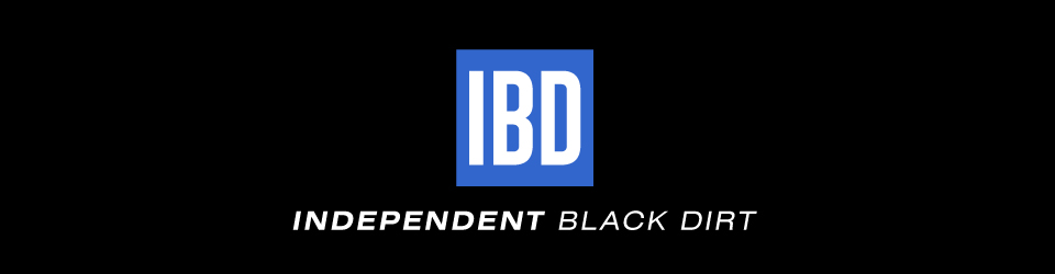 Independent Black Dirt